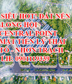 http://infonhadat.com.vn/sieu-hot-dat-nen-long-hoi-central-point-tt-hanh-chinh-nhon-trach-lh-0901119339-j31426.html